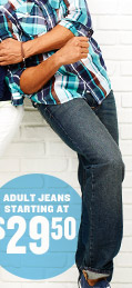ADULT JEANS STARTING AT $29.50