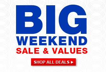 BIG WEEKEND SALE AND VALUES | SHOP ALL DEALS