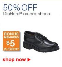 50% OFF | DieHard(R) oxford shoes | BONUS MEMBERS $5 IN POINTS | shop now