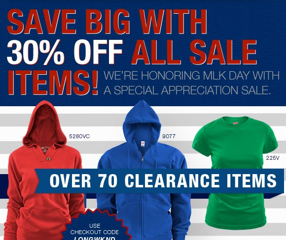 Save Big with 30% off all sale items. We're honoring MLK day.
