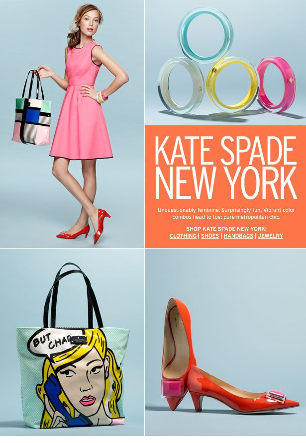 KATE SPADE NEW YORK - Unquestionably feminine. Surprisingly fun. Vibrant color combos head to toe: pure metropolitan chic.