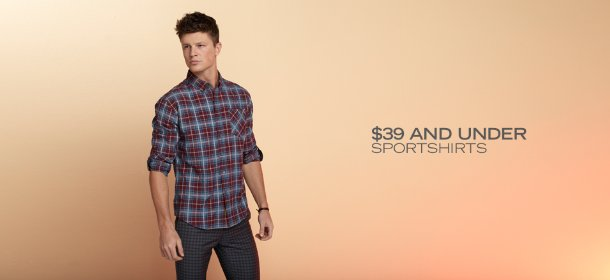 $39 AND UNDER: SPORTSHIRTS, Event Ends January 22, 9:00 AM PT >