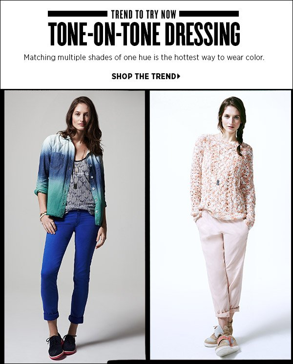 Matching multiple shades of one hue is the hottest way to wear color. See how to do tone-on-tone dressing in our latest editorial. Shop the tonal trend  >>