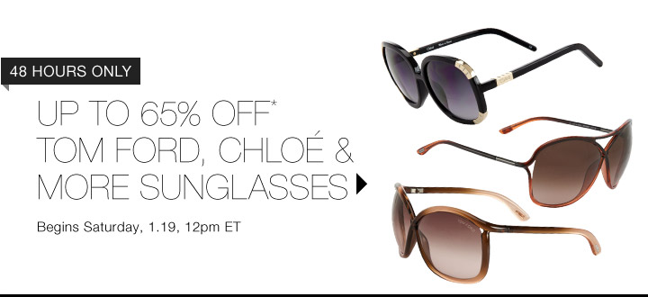 Up To 65% Off* Tom Ford & More Sunglasses…Shop Now