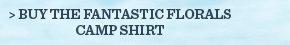 Buy The Fantastic Florals Camp Shirt