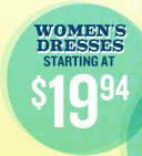 WOMEN'S DRESSES STARTING AT $19.94