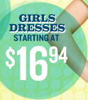 GIRLS DRESSES STARTING AT $16.94