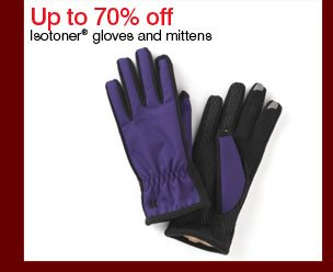 Up to 70% off Isotoner® gloves and mittens