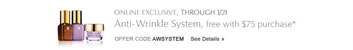 ONLINE EXCLUSIVE, THROUGH 1/21 Anti-Wrinkle System, free with $75 purchase*
