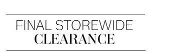 Final Storewidee Clearance