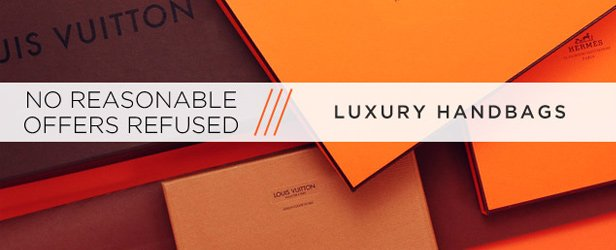 No Reasonable Offers Refused: Luxury Handbags