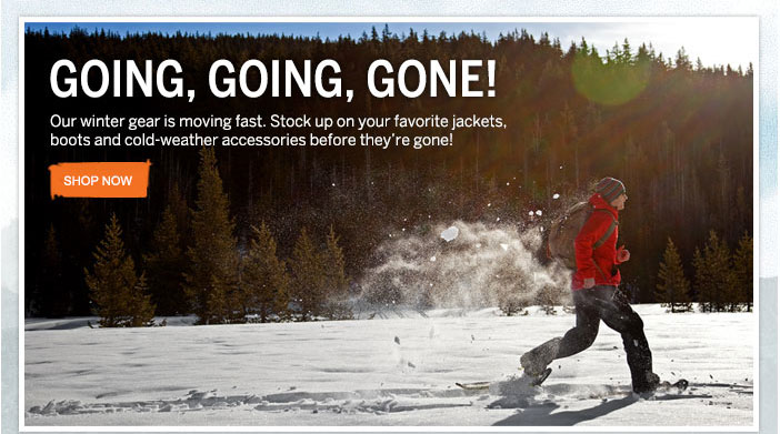 Going, Going, Gone! Our winter gear is moving fast. Shop Now