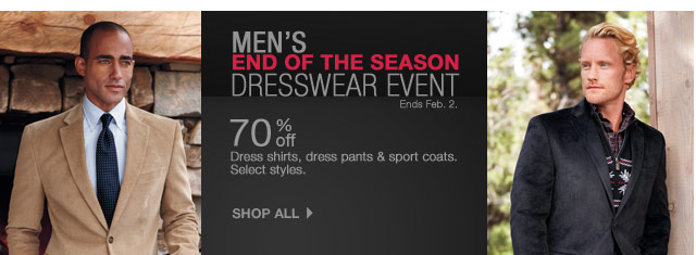 Men's End of the Season Dresswear Event. Ends Feb. 2. 70% off Dress shirts, dress pants & sport coats. Select styles. SHOP ALL