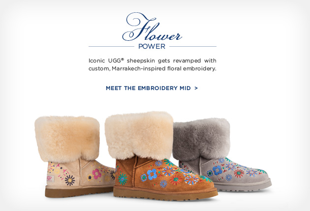 Flower power - Iconic UGG® sheepskin gets revamped with custom, Marrakech-inspired floral embroidery. Meet the Embroidery Mid >