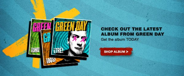 CHECK OUT THE LATEST ALBUM FROM GREEN DAY | Get the album TODAY | SHOP ALBUM