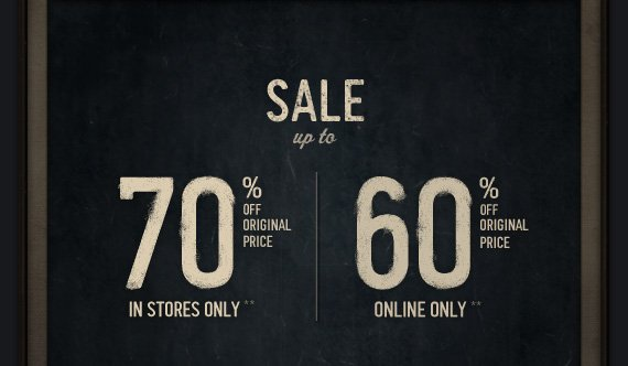 SALE up to 70% OFF ORIGINAL PRICE IN STORES ONLY** 60% OFF ORIGINAL PRICE ONLINE ONLY**