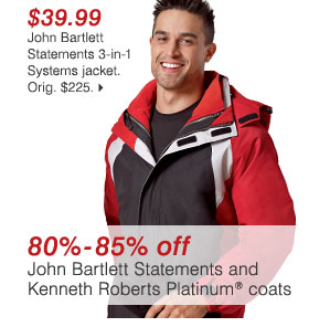 $39.99 John Bartlett Statements 3-in-1 Systems jacket. Orig. $225. 80% - 85% off John Bartlett Statements and Kenneth Roberts Platinum® coats >>