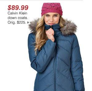 $89.99 Calvin Klein down coats Orig. $225. >>