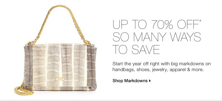 Up To 70% Off* So Many Ways To Save