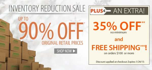Inventory Reduction Sale! Up to 90% OFF* original retail prices! PLUS FREE Shipping on orders $100+ & An Extra 35% OFF!