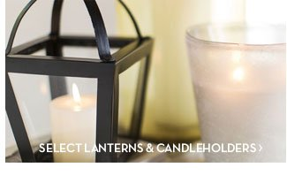 SELECT LANTERNS & CANDLEHOLDERS