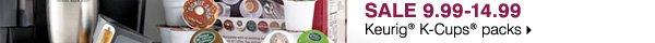 SALE 9.99-14.99 Keurig® K-Cups® packs