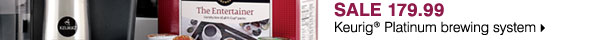 SALE 179.99 Keurig® Platinum brewing system