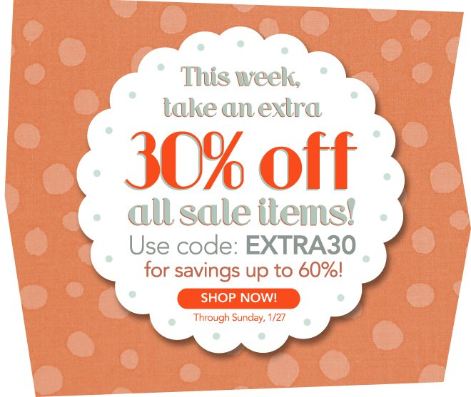 Don't miss our Winter Sale! Get 30% off all sale items!