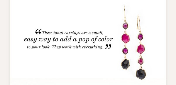These tonal earrings are an easy way to add a pop of color to your look.