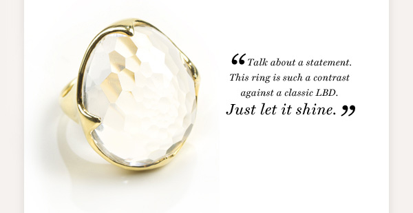 Talk about a statement. This ring is such a contrast against a classic LBD.