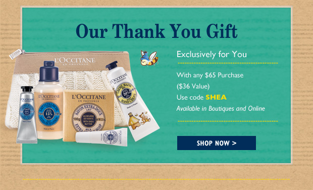Our Thank You Gift Exclusively for You With any $65 Purchase ($36 Value) Available in Boutiques and Online.