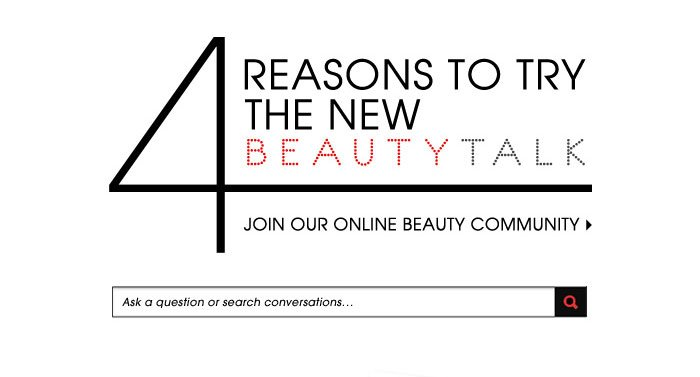 4 Reasons To Try The New BeautyTalk. Join our online beauty community