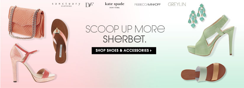 SCOOP UP MORE SHERBET. SHOP SHOES & ACCESSORIES