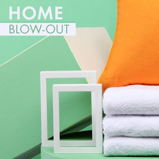 Home Blow-Out Sale