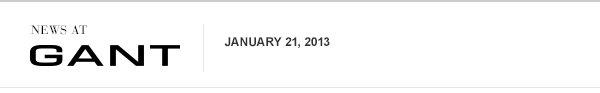 News at Gant January 21, 2013