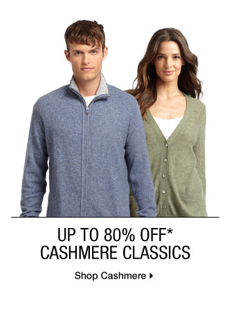 Up To 80% Off* Cashmere Classics