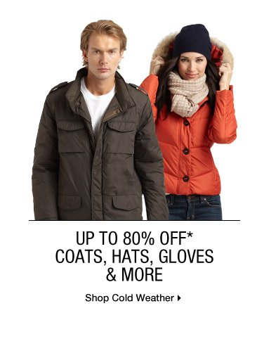 Up To 80% Off* Coats, Hats, Gloves & More