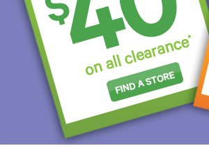 IN STORES ONLY GET 2 FOR $40 on all clearance. FIND A STORE