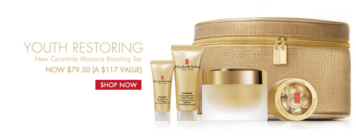 YOUTH RESTORING. New Ceramide Moisture Boosting Set, NOW $79.50 (A $117 VALUE). SHOP NOW.