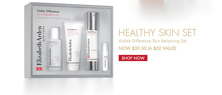 HEALTHY SKIN SET. Visible Difference Skin Balancing Set, NOW $39.50 (A $52 VALUE). SHOP NOW.