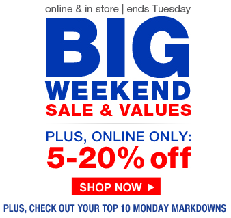 BIG Weekend Sale & Values | shop now
