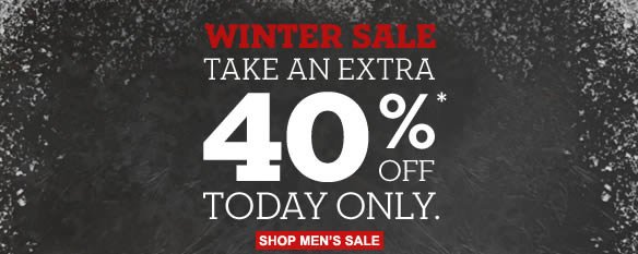 Winter sale. Take an extra 40%* off today only.