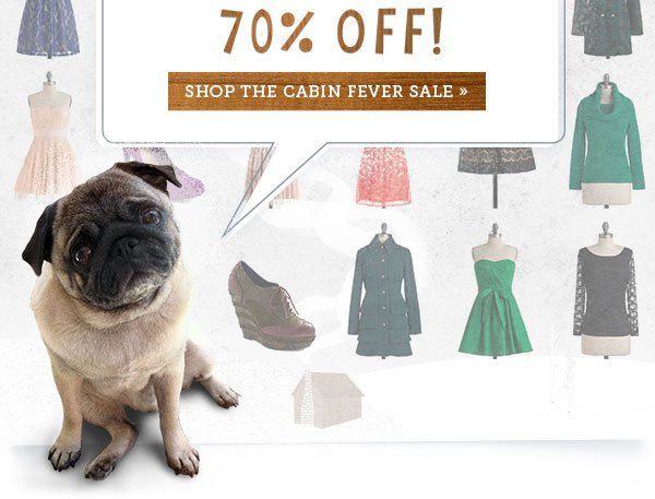 70% Off! Shop the Cabin Fever Sale!