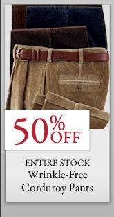 50% OFF* Wrinkle-Free Corduroy Pants