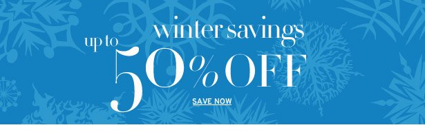 winter savings - up to 50% OFF