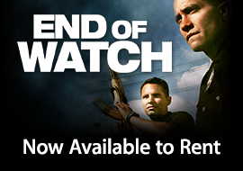 End of Watch - Now Available to Rent