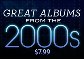 Great Albums from the 2000s: $7.99
