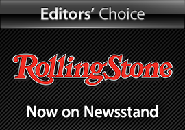 Editors' Choice: Rolling Stone - Now on Newsstand