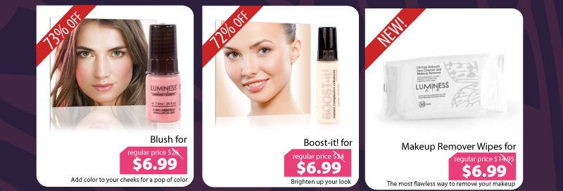 Purchase our Blush for $6.99, Boost-it for $6.99 or our Makeup Remover Wipes for $6.99.