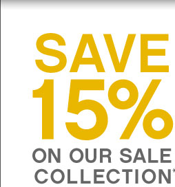 Save 15% On Our Sale Collection*